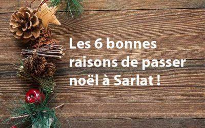 Les 6 bonnes raisons de passer Noël à Sarlat !