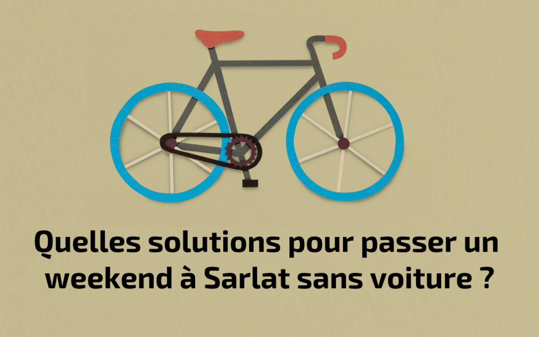 Un week end à Sarlat sans voiture