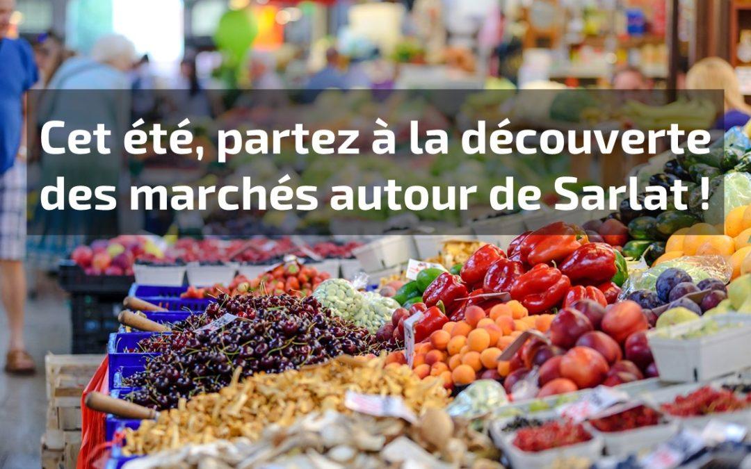 Cet été, partez à la découverte des marchés autour de Sarlat !