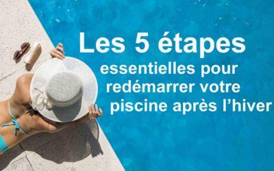 Les 5 étapes essentielles pour redémarrer votre piscine après l'hiver